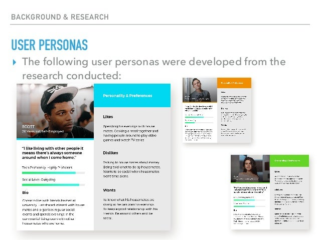BACKGROUND & RESEARCH USER PERSONAS ▸ The following user personas were developed from the research conducted: