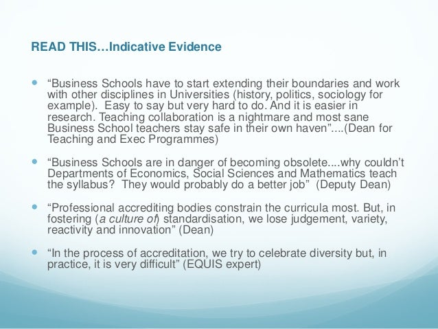 "READ THIS…Indicative Evidence ""Business Schools have to start extending their boundaries and work   with other discipline..."