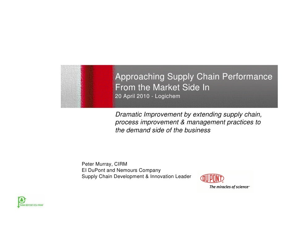 Approaching Supply Chain Performance             From the Market Side In             20 April 2010 - Logichem             ...