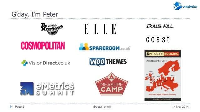 Peter O'Neill - Making Analytics Valuable MKTFEST 2014 Slide 2