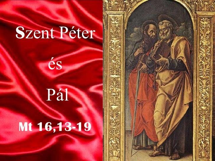 Mt 16,13-19 S zent Péter  és  Pál