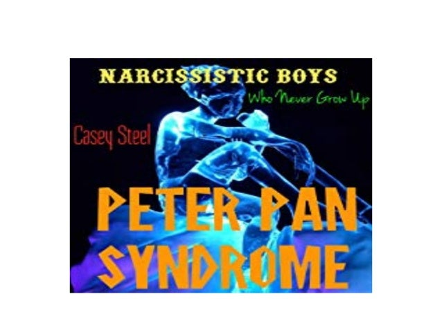 Pan syndrome narcissism peter Peter Pan