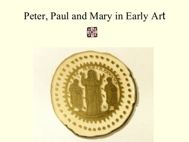 Peter, Paul and Mary in Early Art