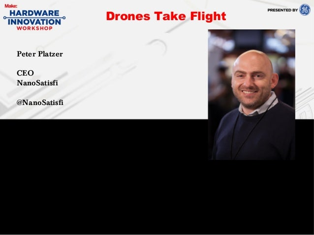 Peter PlatzerCEONanoSatisfi@NanoSatisfiDrones Take Flight