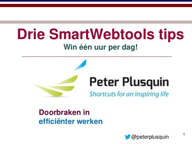 Global Edutainment  Because you are Smart  Drie SmartWebtools tips  1  Win één uur per dag!  Doorbraken in  efficiënter we...