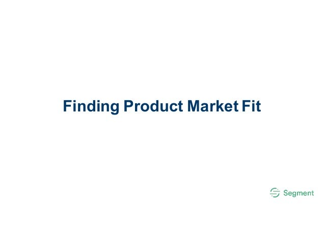 Finding Product Market Fit