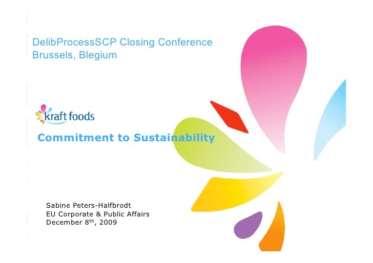 DelibProcessSCP Closing Conference Brussels, Blegium         Commitment to Sustainability          Sabine Peters-Halfbrodt...