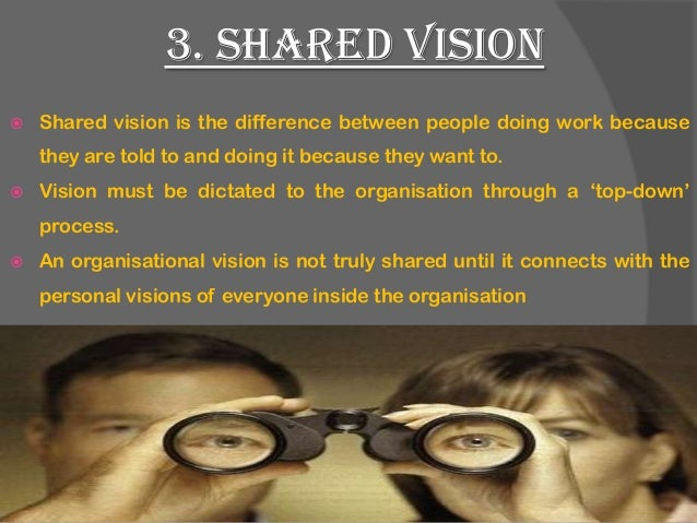 """shared vision by peter senge What comes to mind when you think of a shared vision in nursing peter senge, in his book the fifth discipline, describes a shared vision as """"a force in people's hearts, a force of impressive powerat its simplest level, a shared vision is the answer to the question, 'what do we want to create'"""" what a powerful statement."""