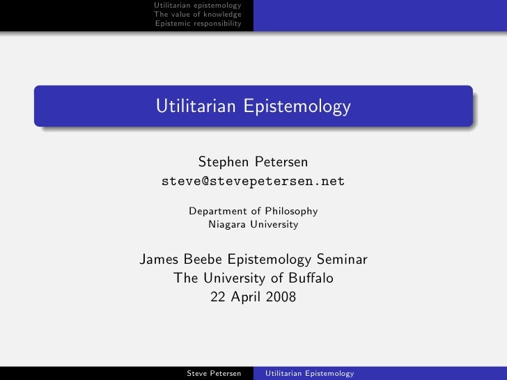 Utilitarian epistemology   The value of knowledge   Epistemic responsibility       Utilitarian Epistemology           Step...