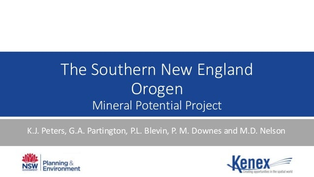 The Southern New England Orogen Mineral Potential Project K.J. Peters, G.A. Partington, P.L. Blevin, P. M. Downes and M.D....