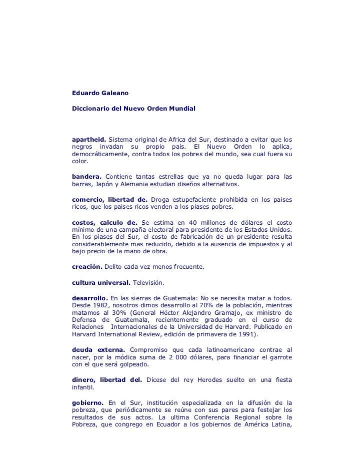 Eduardo GaleanoDiccionario del Nuevo Orden Mundialapartheid. Sistema original de Africa del Sur, destinado a evitar que lo...