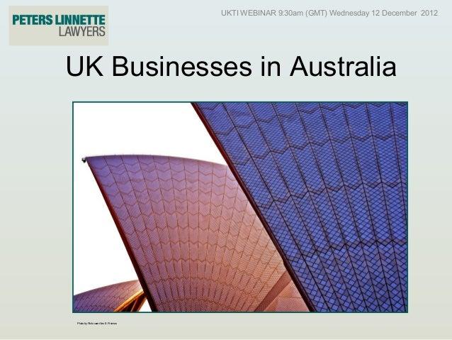 UKTI WEBINAR 9:30am (GMT) Wednesday 12 December 2012UK Businesses in AustraliaPhoto by Flickr user Alex E. Proimos