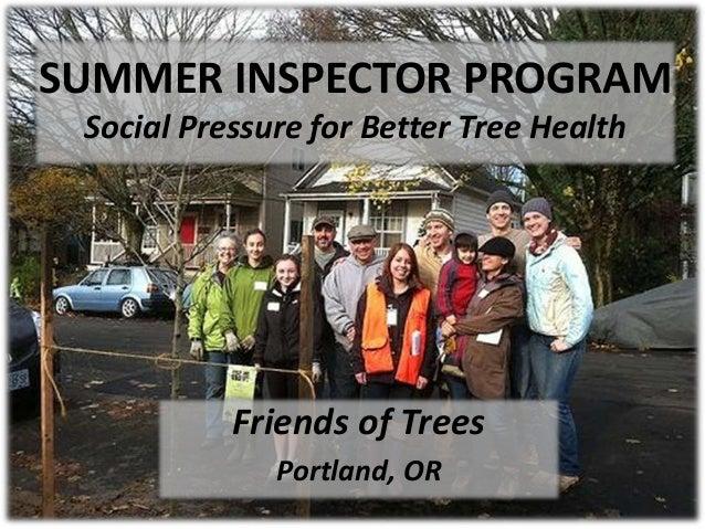 SUMMER INSPECTOR PROGRAM Social Pressure for Better Tree Health  Friends of Trees Portland, OR