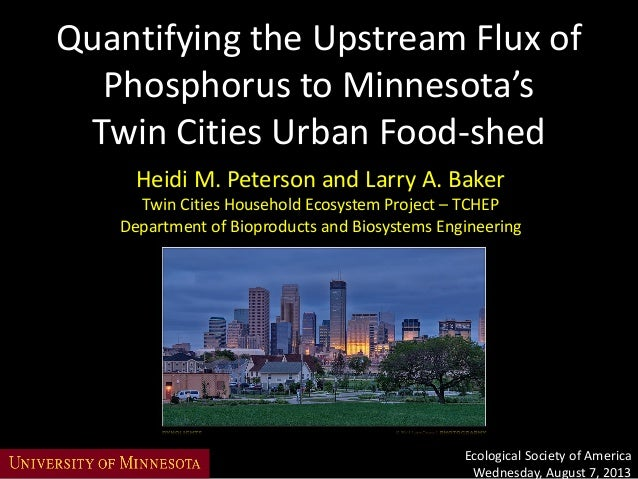 Heidi M. Peterson and Larry A. Baker Twin Cities Household Ecosystem Project – TCHEP Department of Bioproducts and Biosyst...