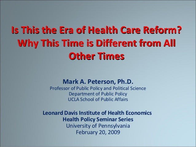 Is This the Era of Health Care Reform?Is This the Era of Health Care Reform? Why This Time is Different from AllWhy This T...