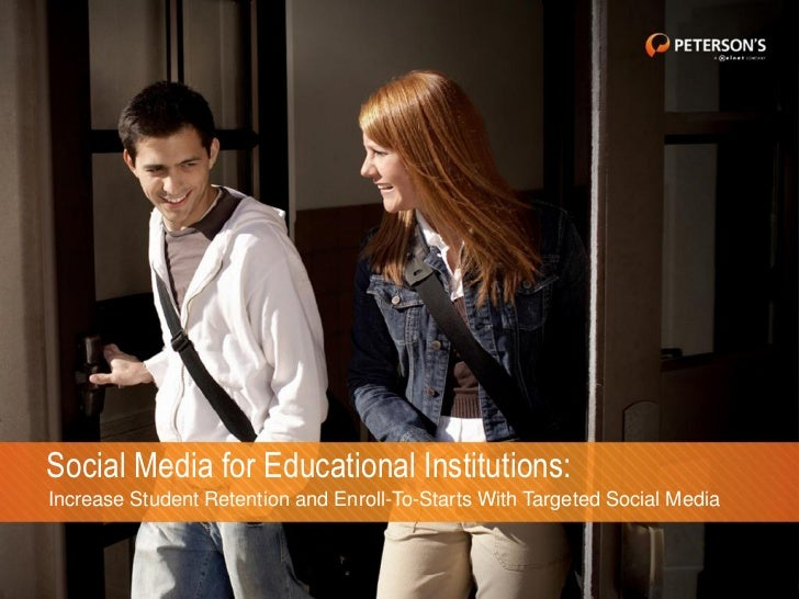 Social Media for Educational Institutions:Increase Student Retention and Enroll-To-Starts With Targeted Social Media