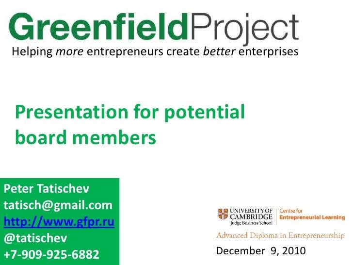 Helping more entrepreneurs create better enterprises<br />Presentation for potential <br />board members <br />Peter Tatis...