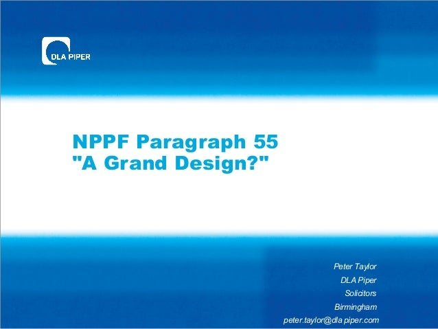 "NPPF Paragraph 55""A Grand Design?""                                 Peter Taylor                                   DLA Pipe..."