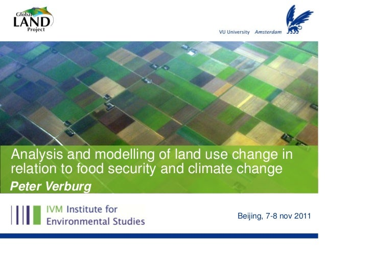 Analysis and modelling of land use change inrelation to food security and climate changePeter Verburg                     ...