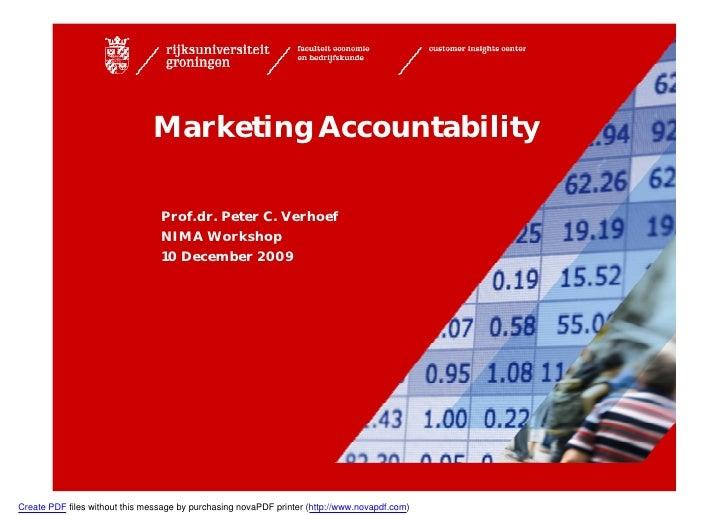 Marketing Accountability                                   Prof.dr. Peter C. Verhoef                                  NIMA...