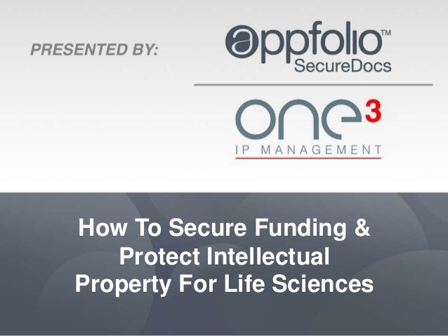 How To Secure Funding &   Protect IntellectualProperty For Life Sciences
