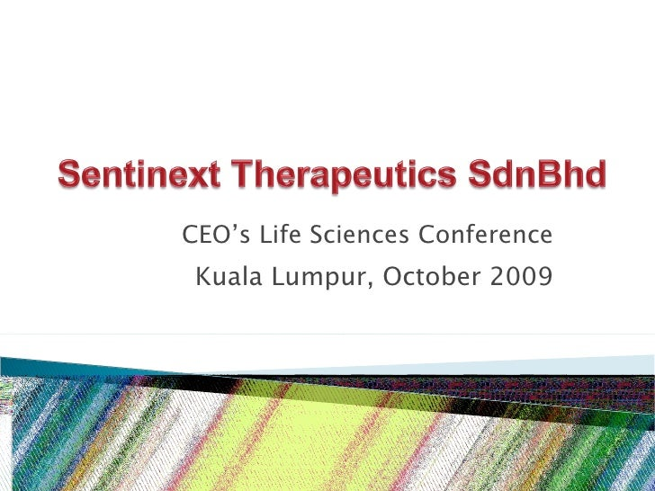 CEO's Life Sciences Conference Kuala Lumpur, October 2009