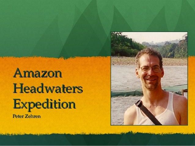 Amazon Headwaters Expedition Peter Zehren