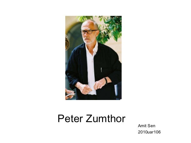 Peter Zumthor  Amit Sen 2010uar106