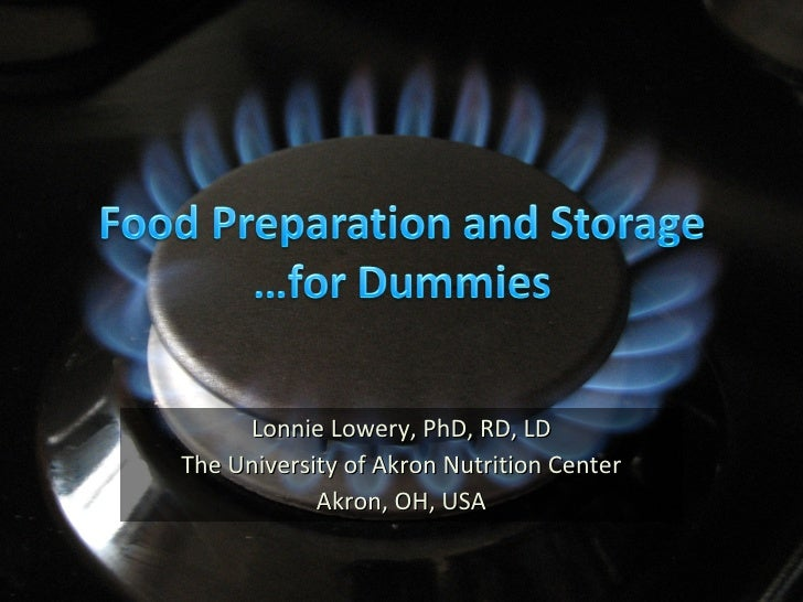 Lonnie Lowery, PhD, RD, LD The University of Akron Nutrition Center Akron, OH, USA
