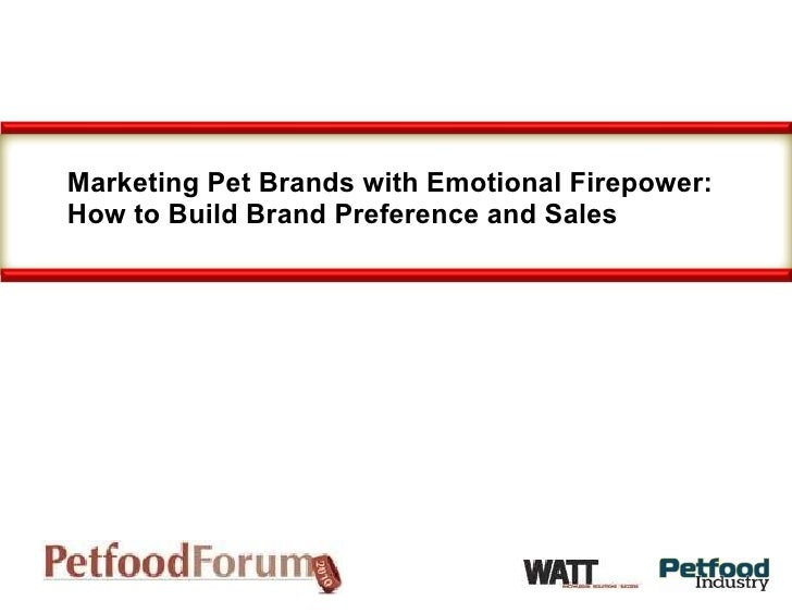 Marketing Pet Brands with Emotional Firepower: How to Build Brand Preference and Sales