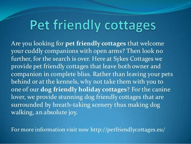 Are you looking for pet friendly cottages that welcome your cuddly companions with open arms? Then look no further, for th...