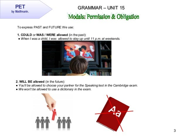 PET Grammar Unit 15:  Modal for permission and Phrasal verbs with GET Slide 3