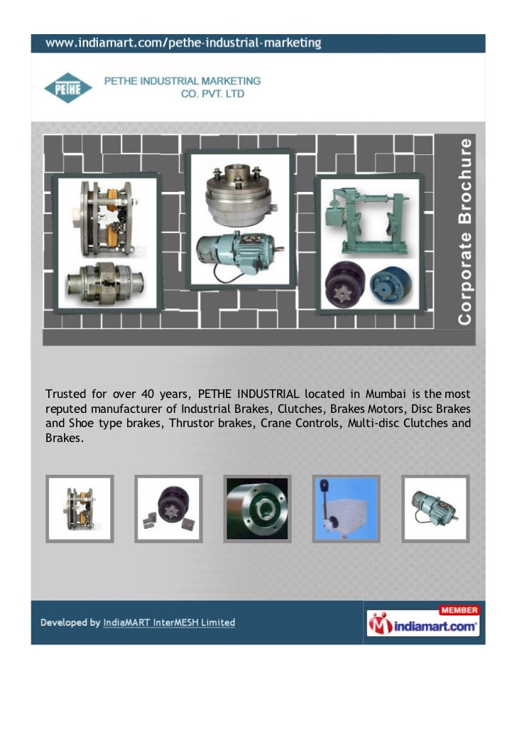 Trusted for over 40 years, PETHE INDUSTRIAL located in Mumbai is the mostreputed manufacturer of Industrial Brakes, Clutch...