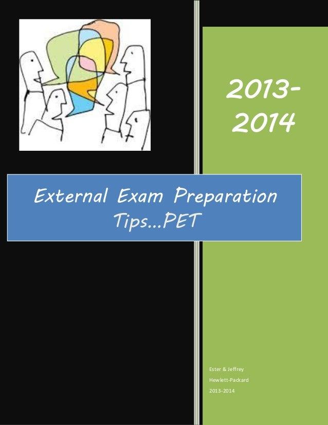 20132014 External Exam Preparation Tips…PET  Ester & Jeffrey Hewlett-Packard 2013-2014
