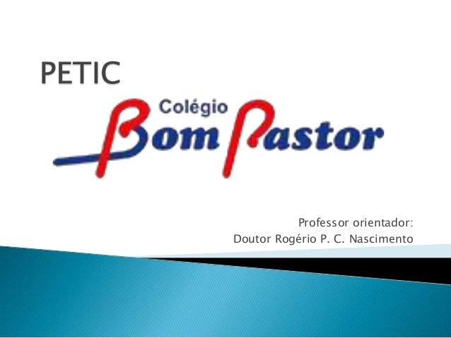 Professor orientador: Doutor Rogério P. C. Nascimento