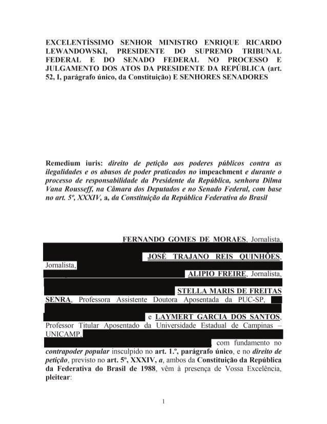 2 1) A declaração de nulidade e a desconstituição do ato administrativo de abertura do processo de impeachment contra a Pr...