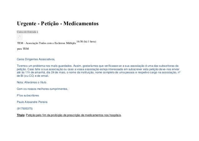 Urgente - Petição - MedicamentosCaixa de EntradaxTEM - Associação Todos com a Esclerose Múltipla16:58 (há 1 hora)para TEMC...