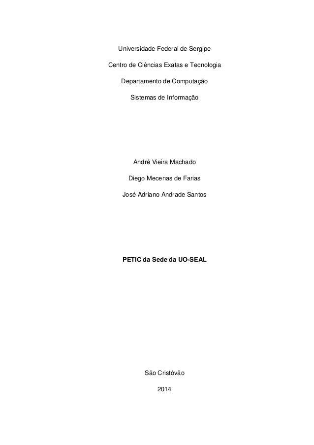 Universidade Federal de Sergipe Centro de Ciências Exatas e Tecnologia Departamento de Computação Sistemas de Informação  ...