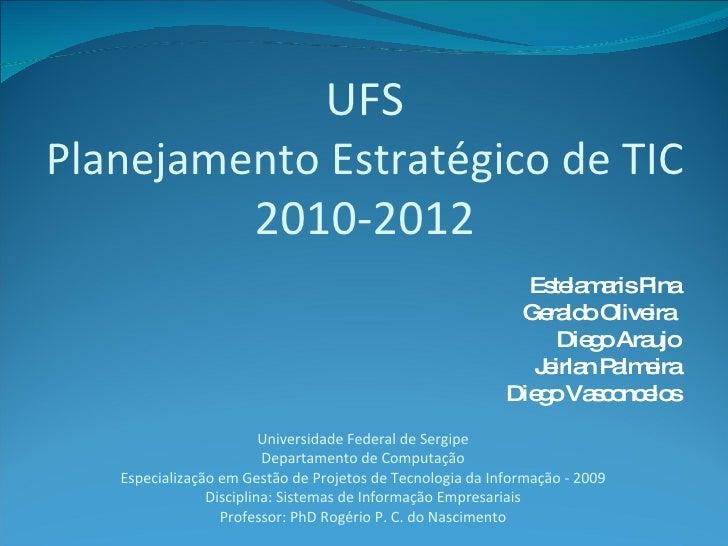 UFS Planejamento Estratégico de TIC          2010-2012                                                              Es la ...