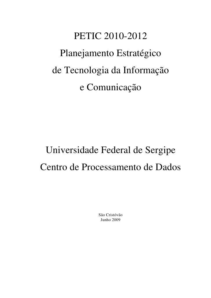 PETIC 2010-2012     Planejamento Estratégico   de Tecnologia da Informação          e Comunicação      Universidade Federa...