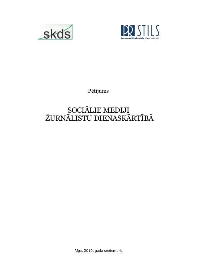 Pētījums SOCIĀLIE MEDIJI ŽURNĀLISTU DIENASKĀRTĪBĀ Rīga, 2010. gada septembris