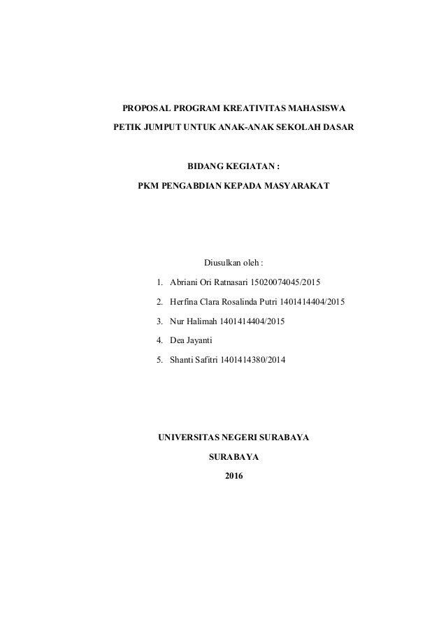 PROPOSAL PROGRAM KREATIVITAS MAHASISWA PETIK JUMPUT UNTUK ANAK-ANAK SEKOLAH DASAR BIDANG KEGIATAN : PKM PENGABDIAN KEPADA ...