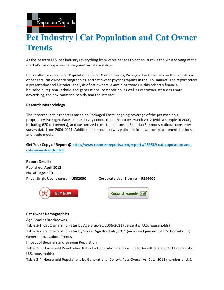 Pet Industry | Cat Population and Cat OwnerTrendsAt the heart of U.S. pet industry (everything from veterinarians to pet c...