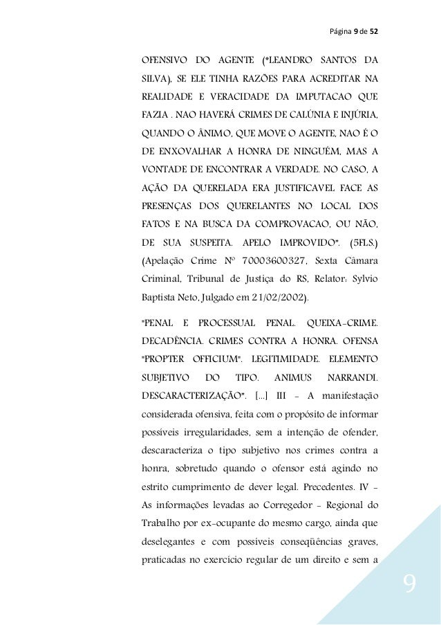 Página 9 de 52 9 OFENSIVO DO AGENTE (*LEANDRO SANTOS DA SILVA), SE ELE TINHA RAZÕES PARA ACREDITAR NA REALIDADE E VERACIDA...