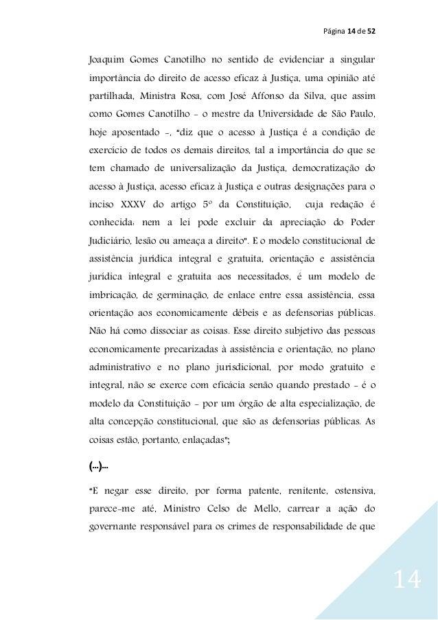 Página 14 de 52 14 Joaquim Gomes Canotilho no sentido de evidenciar a singular importância do direito de acesso eficaz à J...