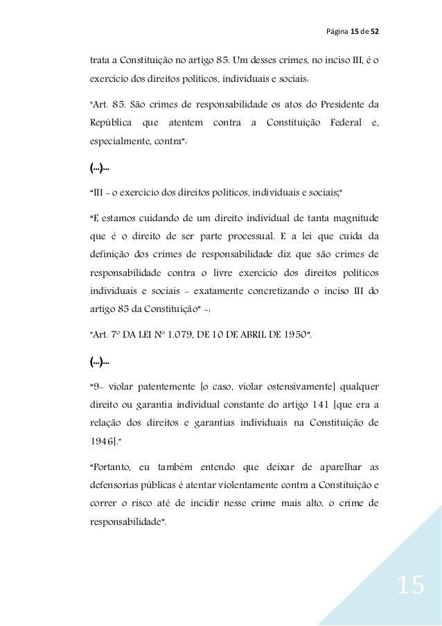 Página 15 de 52 15 trata a Constituição no artigo 85. Um desses crimes, no inciso III, é o exercício dos direitos político...
