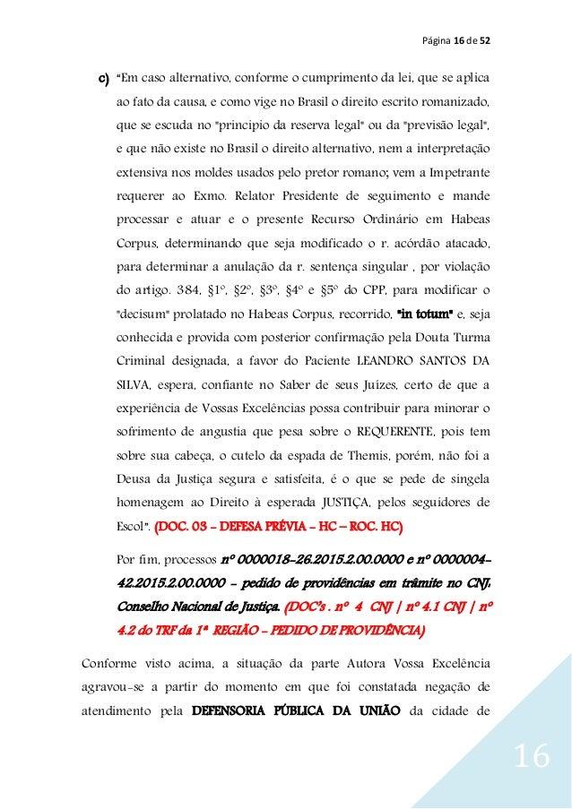 """Página 16 de 52 16 c) """"Em caso alternativo, conforme o cumprimento da lei, que se aplica ao fato da causa, e como vige no ..."""