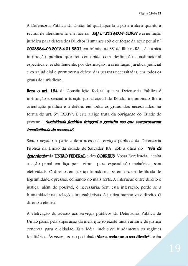 Página 19 de 52 19 A Defensoria Pública da União, tal qual aponta a parte autora quanto a recusa de atendimento em face do...