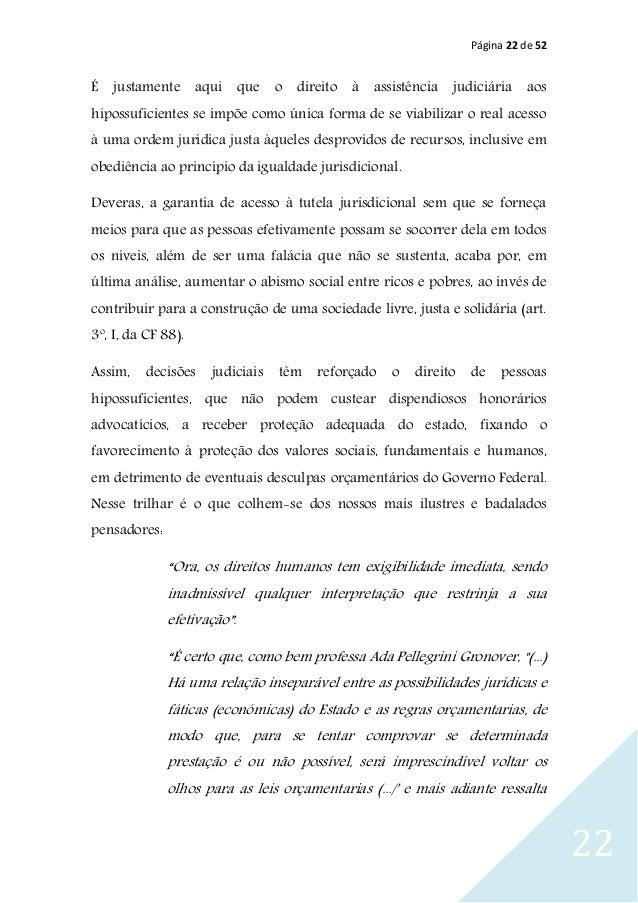 Página 22 de 52 22 É justamente aqui que o direito à assistência judiciária aos hipossuficientes se impõe como única forma...