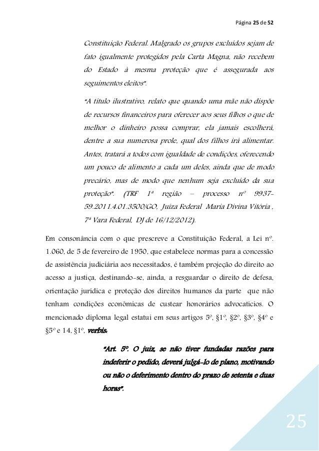 Página 25 de 52 25 Constituição Federal. Malgrado os grupos excluídos sejam de fato igualmente protegidos pela Carta Magna...